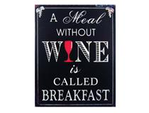 METAL PLAQUE - A MEAL WITHOUT WINE