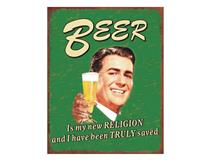 METAL PLAQUE - BEER IS MY NEW RELIGION