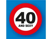 TRAFFIC SIGNS 40 AND SEXY