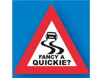 TRAFFIC SIGNS FANCY A QUICKIE?