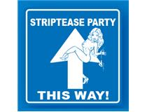 TRAFFIC SIGNS STRIPTEASEPARTY THIS WAY