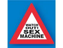 TRAFFIC SIGNS WATCH OUT SEXMACHINE